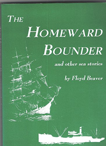 Homeward Bounder: And Other Sea Stories, Beaver, Floyd