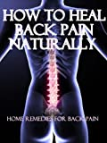 How to Heal Back Pain Naturally: Home Remedies For Back Pain