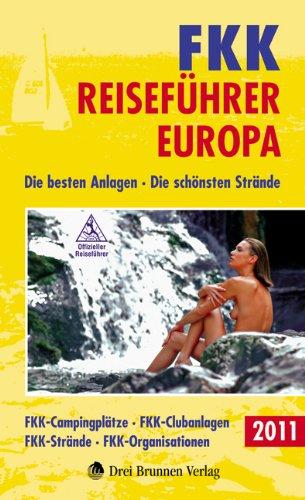 FKK Reiseführer Europa 2011: Die besten Anlagen