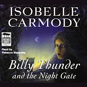 Billy Thunder and the Night Gate | [Isobelle Carmody]