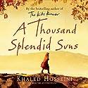 A Thousand Splendid Suns (       UNABRIDGED) by Khaled Hosseini Narrated by Atossa Leoni