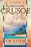 In Search Of Robinson Crusoe (0465076998) by Severin, Tim