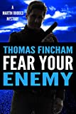Fear Your Enemy (A Private Investigator Mystery Series of Crime and Suspense, Martin Rhodes #0)