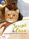Joseph und Chico: Eine Katze erz�hlt aus dem Leben von Papst Benedikt XVI.