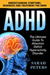 ADHD: The Ultimate Guide To Attention...