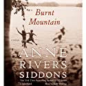 Burnt Mountain Audiobook by Anne Rivers Siddons Narrated by Kate Reading