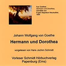 Hermann und Dorothea (       ungekürzt) von Johann Wolfgang von Goethe Gesprochen von: Hans Jochim Schmidt