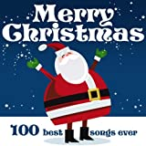 Merry Christmas: 100 Best Songs Ever (Original remastered version)