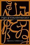 Origins of Human Communication (Jean...