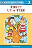 Three up a Tree (Penguin Young Readers, L3)