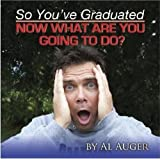 img - for So You've Graduated, Now What Are You Going To Do? book / textbook / text book