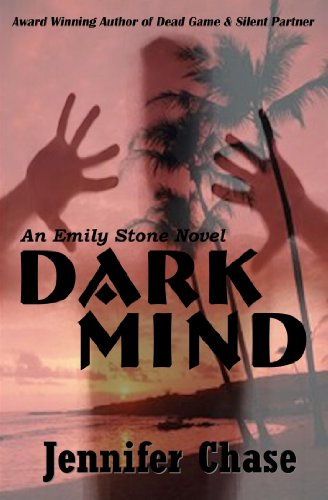 Like A Great Thriller? Then we think you'll love this FREE excerpt from KND Thriller of the Week: Jennifer Chase's Thriller DARK MIND (EMILY STONE SERIES) – 4.6 Stars on Amazon with 20 out of 21 Rave Reviews – Now $2.99 on Kindle