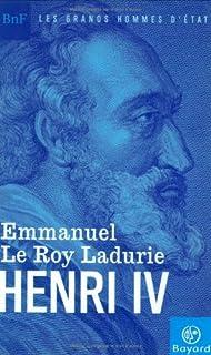 Henri IV, ou l'ouverture, Le Roy Ladurie, Emmanuel