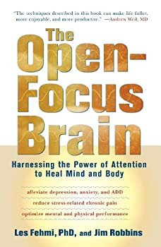 the open-focus brain: harnessing the power of attention to heal mind and body (book and cd) - les fehmi and jim robbins