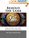 Behold the Lamb: The Story of the Mor...