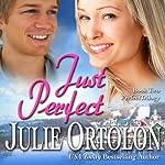 Just Perfect | Julie Ortolon