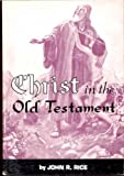 Christ in the Old Testament (0873981022) by Rice, John R