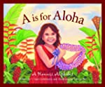 A is for Aloha: A Hawai'i Alphabet (D...