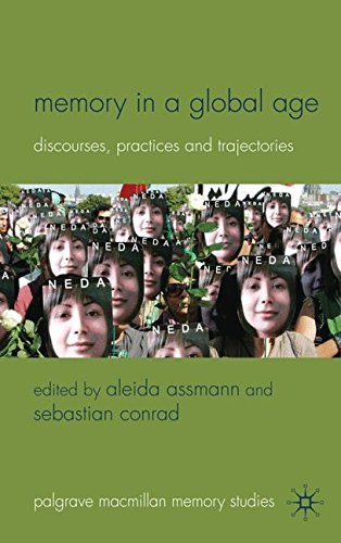 Memory in a Global Age: Discourses, Practices and Trajectories (Palgrave Macmillan Memory Studies)