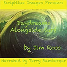Daydreams Alongside Surf: Cinquain Magic Audiobook by Jim Ross Narrated by Terry Bamberger