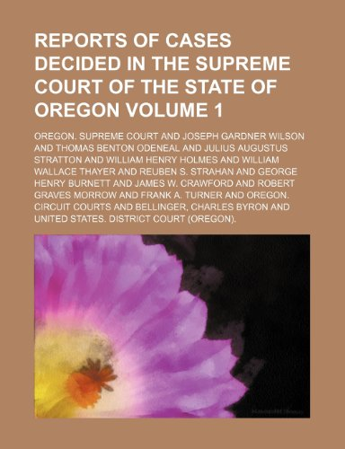 Reports of cases decided in the Supreme Court of the State of Oregon Volume 1
