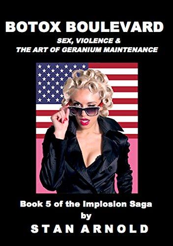 botox-boulevard-sex-violence-the-art-of-geranium-maintenance-the-implosion-saga-book-5