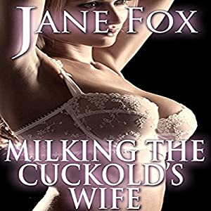 Milking the Cuckold's Wife Audiobook