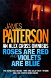 An Alex Cross Omnibus: Roses are Red AND Violets are Blue