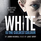 White Is the Coldest Colour: Dr. David Galbraith, Book 1 | John Nicholl