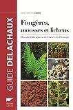Fougères, mousses et lichens : Plus de 650 espèces de France et d'Europe