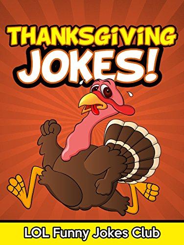 LOL Funny Jokes Club - Thanksgiving Jokes for Kids: Funny & Hilarious Thanksgiving Joke Book, Humor, Comedy, and Puns (Funny & Hilarious Joke Books)