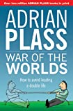 War of the Worlds: How to avoid leading a double life (Harvest Bay) (1850789568) by Plass, Adrian