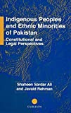 img - for Indigenous Peoples and Ethnic Minorities of Pakistan: Constitutional and Legal Perspectives (Nordic Institute of Asian Studies Monograph) 1st edition by Ali, Shaheen Sardar, Rehman, Javaid (2001) Hardcover book / textbook / text book