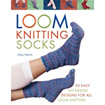 Macmillan Publishers Loom Knitting Socks: A Beginner's Guide to Knitting Socks on a Loom with Over 50 Fun Projects