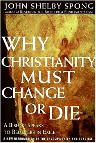 Why Christianity Must Change or Die written by John Shelby Spong