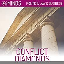 Conflict Diamonds: Politics, Law & Business Audiobook by  iMinds Narrated by James Conlan
