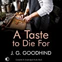 A Taste to Die For (       UNABRIDGED) by J. G. Goodhind Narrated by Patience Tomlinson