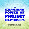 The Extraordinary Power of Project Relationships (       UNABRIDGED) by Harry Mingail Narrated by Harry Mingail