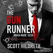 The Gun Runner: Mafia Made, Book 1 | Scott Hildreth