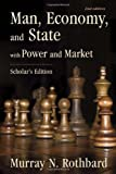 Man, Economy, and State: With Power and Market - Scholar\'s Edition by Murray N. Rothbard