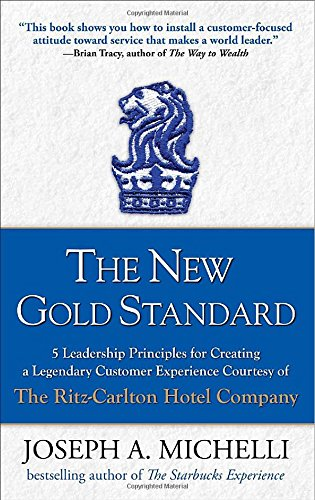 The New Gold Standard: 5 Leadership Principles for...