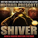 Shiver (       UNABRIDGED) by Michael Prescott Narrated by L. J. Ganser
