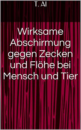wirksame-abschirmung-gegen-zecken-und-flohe-bei-mensch-und-tier-german-edition