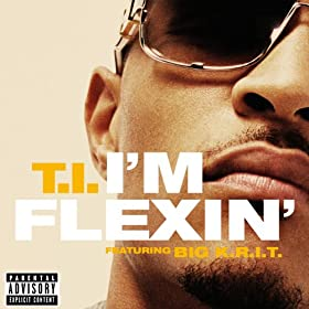 I'm Flexin' (Feat. Big K.R.I.T.) [Explicit]