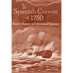 The Spanish Convoy of 1750: Heaven's Hammer and International Diplomacy (New Perspectives on Maritime History and Nautical Archaeology)