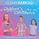 Children's Confidence  by Glenn Harrold Narrated by Glenn Harrold