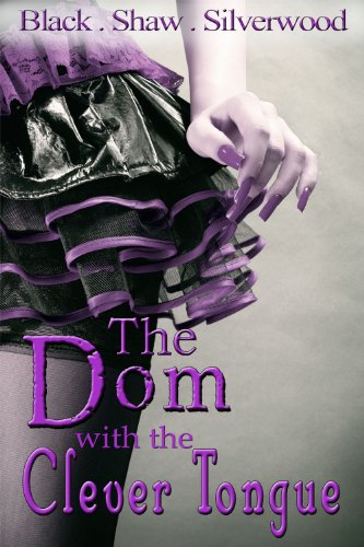 The Dom with the Clever Tongue (Badass Brats 4) by Leia Shaw
