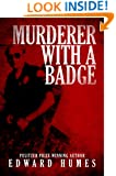 Murderer With a Badge: The Secret Life of a Rogue Cop