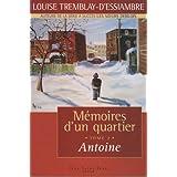 M�moires d'un quartier, tome 2: Antoineby Louise Tremblay...