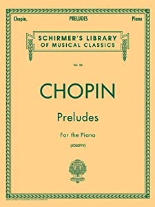 Frederic Chopin Preludes For The Piano Schirmers Library Of Musical Classics from G Schirmer, Incorporated